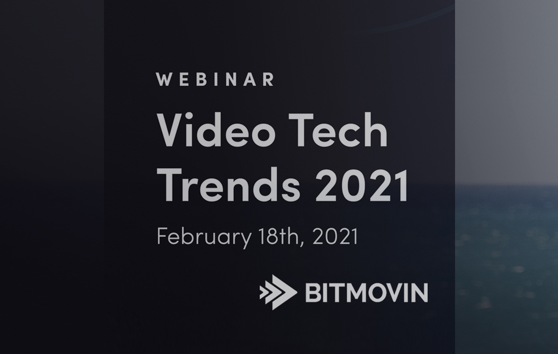 Video Tech Trends 2021: Bitmovin Live Webinar am 18. Februar 2021