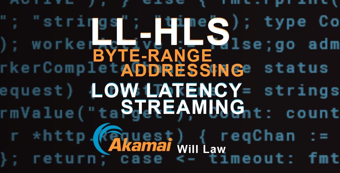 Low latency streaming - LL-HLS using byte-range addressing