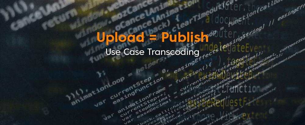 Transcoding: Automatisiert und maßgeschneidert mit der Bitmovin API undbuilt.io